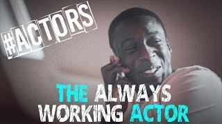 The Always Working Actor - Starring David Ajao & Michael Salami