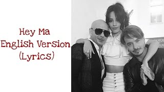 "Pitbull & J Balvin Feat. Camila Cabello - Hey Ma [English Version] (Lyrics) ""Official Audio"""