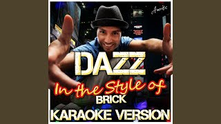 Dazz (In the Style of Brick) (Karaoke Version)