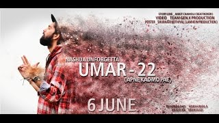 UMAR 22 (APNE KADMO PAE ) || NASHUA UNFORGETTA || NEW HINDI RAP SONG 2016