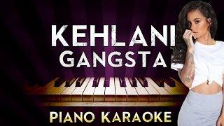 Kehlani - Gangsta | HIGHER Key Piano Karaoke Instrumental Lyrics Cover Sing Along