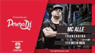 Mc Alle - Tranzarina (PereraDJ) (Audio Oficial)