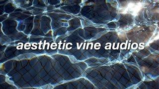 aesthetic vine edit audios ✦