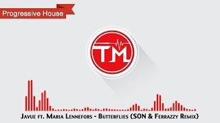 Javue ft. Maria Lennefors - Butterflies (SON & Ferrazzy Remix)