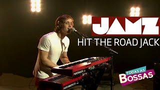 JAMZ - Hit The Road Jack (Ray Charles) [Todas as Bossas]