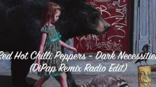 Red Hot Chili Peppers - Dark Necessities (DiPap Remix Radio Edit)