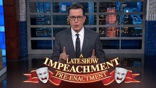 A Late Show Impeachment Pre-Enactment