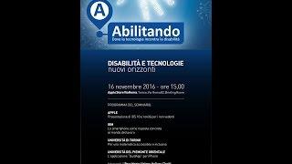 """""""Disabilità e tecnologie, nuovi orizzonti"""", le interviste ai partecipanti"""