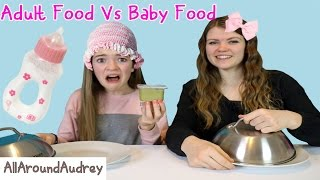 Adult Food Vs Baby Food / AllAroundAudrey