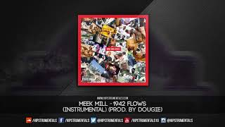 Meek Mill  - 1942 Flows [Instrumental] (Prod. By Dougie) + DL via @Hipstrumentals