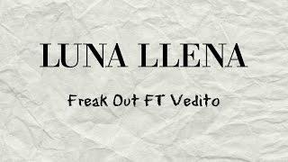 Freak Out Ft Vedito - Luna llena (Letra)