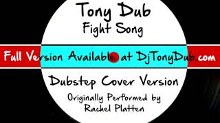 Fight Song (DJ Tony Dub/Dubstep Assassins Remix) [Cover Tribute to Rachel Platten]
