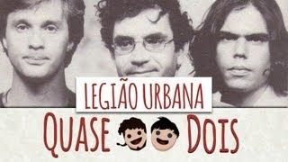 QUASE DOIS #1 - LEGIÃO URBANA