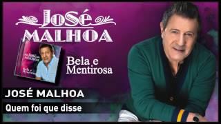 José Malhoa - Quem foi que disse