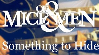 """""""Something To Hide"""" - Of Mice & Men {Guitar Cover} HD"""