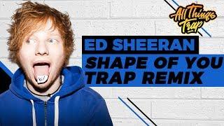 Ed Sheeran - Shape Of You (Marbie Trap Remix)