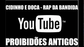 Mc's Cidinho e Doca - Rap Da Bandida [Proibidões Antigos]