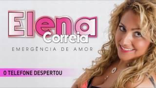 Elena Correia - O telefone despertou