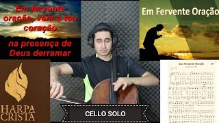 EM FERVENTE ORAÇÃO N°577 - HARPA CRISTÃ (Cello SOLO)