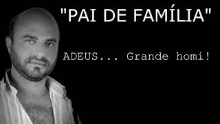#NUNCADEIXEADELÍCIAMORRER ! - Homenagem/Tributo ao Pai de Família, o grande Jailson Mendes