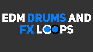 Sample Saturdays – EDM Drums and FX Loops