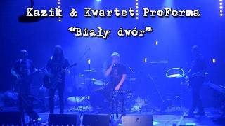Kazik & Kwartet ProForma - Live. Biały Dwór (2017)
