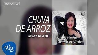 Ariany Azevedo - Chuva de Arroz (Vol. 1) [Áudio Oficial]