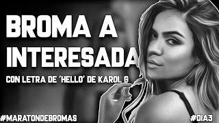 BROMA a MUJER INTERESADA con letra de HELLO de KAROL G | #MaratónDeBromas