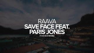 Raava - Save Face feat. Paris Jones (Yugi Boi Remix)
