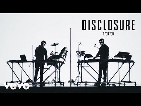 disclosure-f-for-you-disclosurevevo
