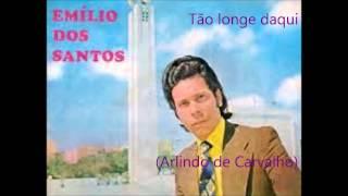 Emílio dos Santos - Tão longe daqui (Arlindo de Carvalho)