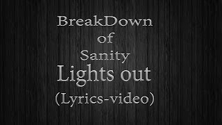 BreakDown of Sanity - Lights out (Lyrics-video)