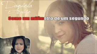 Daniela Araújo - Milímetro - KARAOKÊ