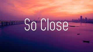 NOTD & Felix Jaehn - So Close (Lyrics) ft. Georgia Ku & Captain Cuts
