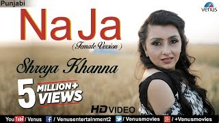 Na Ja (Female Version) | New Punjabi Songs 2017 | Shreya Khanna | Latest Punjabi Songs 2017