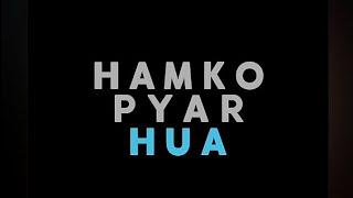 Hamko pyar hua ll Zindagi ki nindo ki subh ishq hai ll Salman Khan ll fullscreen status ll ck verma