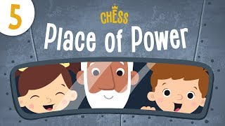 Chess Episode 5: Place of Power