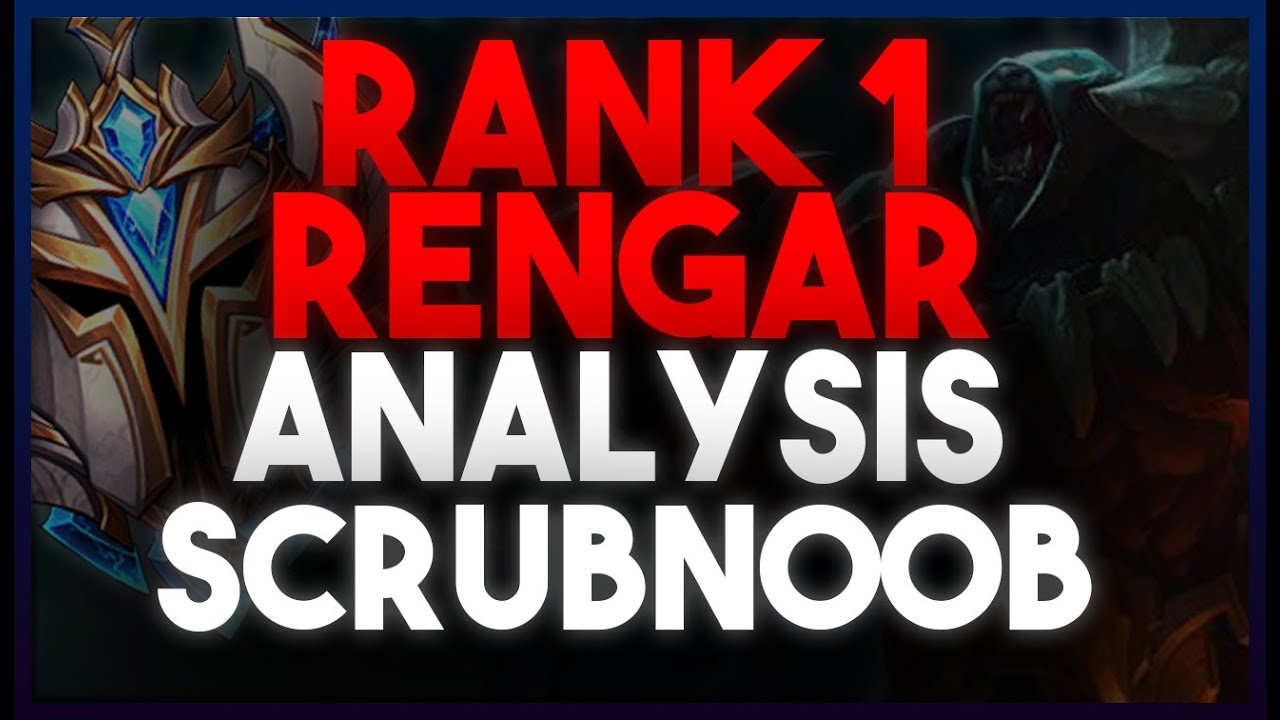 ScrubNoob	 - Rank 1 Rengar World - Scrubnoob Gameplay Analysis | By Coach Kairos