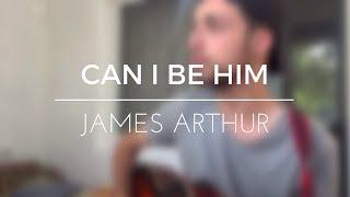 James Arthur-Can i be him x (Goran Nanevski-Cover)