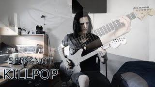 Slipknot - Killpop (Guitar Cover)