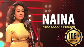 Naina - Neha Kakkar Version | Dangal | Specials by Zee Music Co.