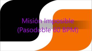 Mision Imposible (Pasodoble 60 BPM)