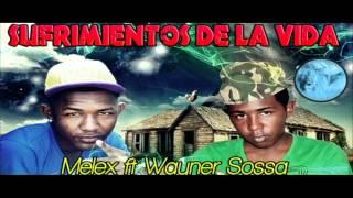 SUFRIMIENTOS DE LA VIDA - WAYNER SOLDADO DE DIOS FT MELEX EL ELEGIDO (PROD DIRECT MUSIC)