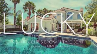 NEW!! Kid Ink x Chris Brown Type Beat - Lucky (NEW MUSIC 2017)