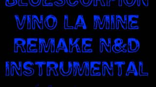 N&D - Vino La Mine ( BlueScorpion - Instrumental  negativ karaoke )