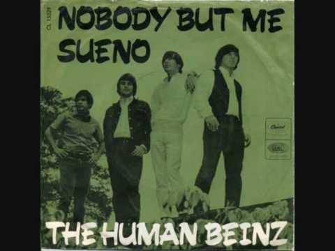 Nobody But Me de Human Beinz Letra y Video