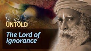 Shiva Untold: The Lord of Ignorance