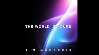 Tim McMorris - The World Is Yours (Lyrics)