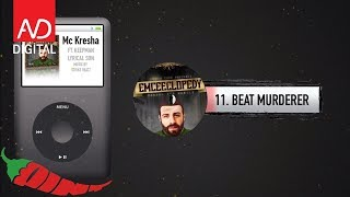 11. Mc Kresha feat. Lyrical Son, Keepman - Beat Murderer