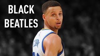 Rae Sremmurd - Black Beatles | Curry vs Raptors | 2015-16 NBA Season